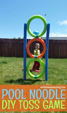 Pool Noodle DIY Toss Game. Quick and easy to put together. This kids game will be the favorite toy in the backyard for less than $10!