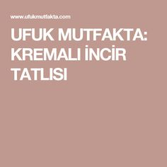 UFUK MUTFAKTA: KREMALI İNCİR TATLISI Food And Drink, Apple Cakes, Florida, Amigurumi, Apple Pie Cake, Apple Pie, Apple Pies