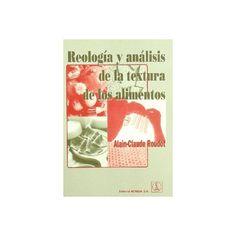 Título: Reología y análisis de la textura de los alimentos / Autor: Roudot, Alain-Claude / Ubicación: FCCTP – Gastronomía – Tercer piso / Código: G 664.07 R71