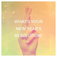 January 1st is New Year's. This is your year! What's YOUR #NewYearsResolution?