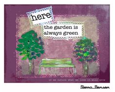 Here the Garden is always green  PRINT  by WhiteLyme, $15.00