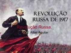 Revolução Russa.  Prof. Altair Aguilar                                                                                                                                                                                 Mais