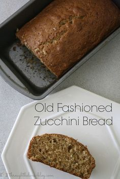 Old Fashioned Zucchini Bread Recipe - just like your mom use to make!