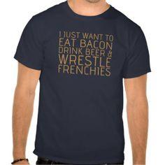 """I just wanna..."" tee at http://www.zazzle.com/frenchbulldogrescue! #frenchbulldog #frenchie"