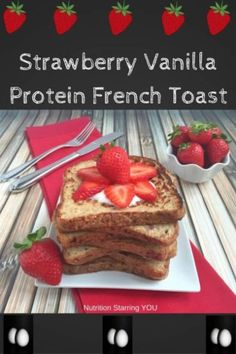 Strawberry Vanilla Protein French Toast