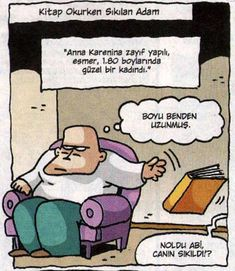 Kitap Okurken Sıkılan Adam Karikatürü Funny Caricatures, Anna Karenina, Peanuts Comics, Comedy, Lol, Cartoon, Humor, Smile, Sleep