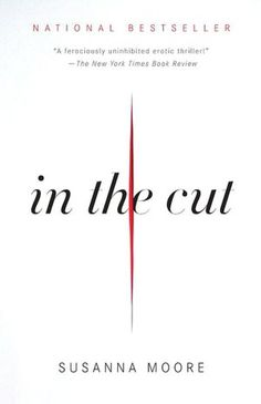 """""""In the Cut"""" by Susanna Moore"""