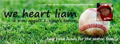 We heart Liam Fundraiser... August 1st ~ 6pm ~ Ryan's Tavern ~ Hamilton, OH.  Liam was diagnosed with Hypoplastic Left Heart Syndrome and underwent his 1st of 3 open heart surgeries at 1 week old. Funds raised will help the Sexton Family.