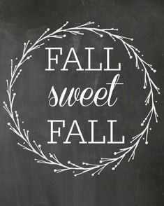 Hey guys, I'm back with another Free Fall Printable - Fall Sweet Fall! Every week until Thanksgiving I will be offering a free printable for fall! Fall Chalkboard Art, Chalkboard Lettering, Chalkboard Signs, Chalkboard Ideas, Chalkboard Drawings, Thanksgiving Chalkboard, Chalkboard Writing, Chalk Drawings, Chalkboard Paint