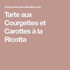 Tarte aux Courgettes et Carottes à la Ricotta
