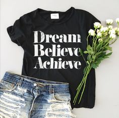 Dream Believe Achieve Tee http://shopsincerelyjules.com/collections/shop/products/dream-believe-achieve-tee-1