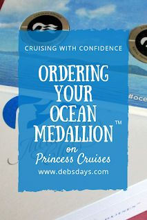 Debs Days: Ordering your Princess Cruises Ocean Medallion