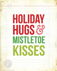 Christmas Quote- Cute for a sign or card. Even better, add some hershey kisses and hugs and give it as a gift.