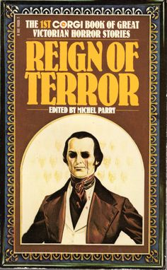 The 1st Corgi Book of Great Victorian Horror Stories: Reign of Terror - edited by Michel Perry