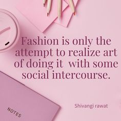Fashion Quotes, Notes, Report Cards, Notebook