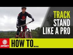 How To Track Stand Like A Pro | Mountain Bike Skills - YouTube