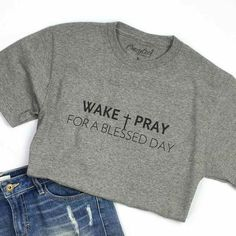 """This is carbon blended unisex tee with our """"Wake + Pray For A Blessed Day"""" design. FIT: Unisex - Runs true to size. *Carbon with vintage charcoal design. My T Shirt, Sweater Shirt, Sweater Outfits, Cute Outfits, Summer Camp Outfits, Camping Outfits, Christian Clothing, Christian Shirts, Christian Apparel"""
