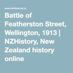Battle of Featherston Street, Wellington, 1913 | NZHistory, New Zealand history online