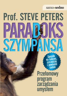 Samo Sedno - Paradoks Szympansa. Przełomowy program zarządzania umysłem - Prof. Steve Peters - ebook