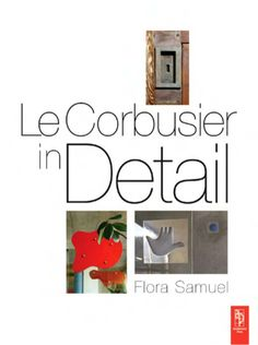 Le corbusier in detail (art architecture ebook) by Ricardo Venegas Lopez via slideshare