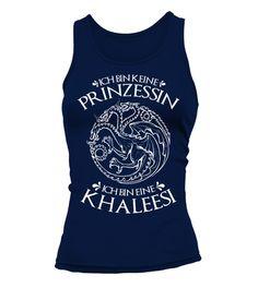 816d2ed06b Ich bin keine Prinzessin Ich bin eine Khaleesi