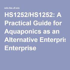 HS1252/HS1252: A Practical Guide for Aquaponics as an Alternative Enterprise