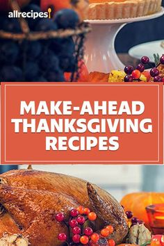 """Make-Ahead Thanksgiving Recipes 