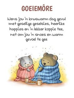 Good Morning Good Night, Morning Wish, Good Morning Quotes, Evening Greetings, Goeie More, Afrikaans Quotes, Morning Messages, Winnie The Pooh, Love You