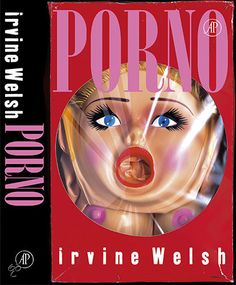 Porno - Irving Welsh. A sequel to Trainspotting.