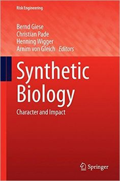 Synthetic biology : character and impact / edited by Bernd Giese ... [et al.]. Springer, cop. 2015