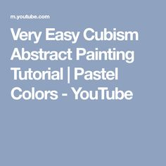 Very Easy Cubism Abstract Painting Tutorial | Pastel Colors - YouTube