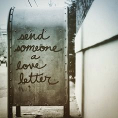"Send someone a love letter  Receiving a handwritten note from a loved one can do a world of good. ""To make a difference in someone's life you don't have to be brilliant, rich, beautiful, or perfect. You just have to care"" -Unknown. Photo Credit: http://www.flickr.com/photos/113249348@N03/14321428988"