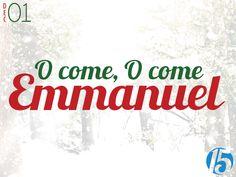 2014-12-01 O Come, O Come Emmanuel