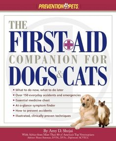 The First-Aid Companion for Dogs & Cats (Prevention Pets) by Amy D. Shojai, http://www.amazon.com/dp/B00DP1RR9S/ref=cm_sw_r_pi_dp_Jj7yub0QCP64G