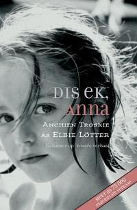 Dis ek, Anna (Afrikaans Edition) by Elbie Lötter Jodi Picoult Books, Henrietta Maria, Books To Read, My Books, Story Books, Afrikaans, Secret Obsession, Call Her, Great Books