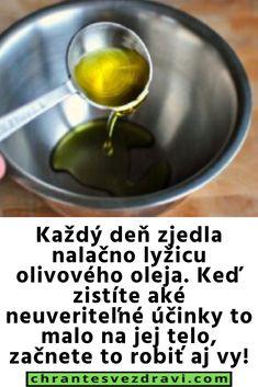 Každý deň zjedla nalačno lyžicu olivového oleja. Keď zistíte aké neuveriteľné účinky to malo na jej telo, začnete to robiť aj vy!