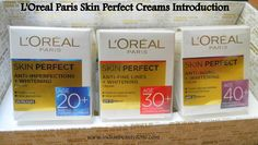 L'Oreal Paris Skin Perfect Anti Aging+Whitening Creams Introduction and Price detailsHello Beauties,Anti Aging is the word play magical in women's world, we women always wants to stay young forever. That too 25+ aged girls go crazy over Anti aging products to keep the aging signs away. As we reach c