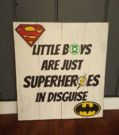 Hand-painted Wood Sign ~ Little Boys are just Superheroes in Disguise ~ Perfect for a superheroes bedroom!  22 x 24 approx size  Ready to