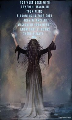 You were born with powerful magic in your veins A knowing in your soul Fires of ancient wisdom in your heart Know that it burns there always ~Ara Photo: LadySymphonia Drawing Down The Moon, Wiccan Rituals, Witch Quotes, Full Moon Ritual, Divine Feminine, Sacred Feminine, Woman Quotes, Wild Women Quotes, Witchcraft