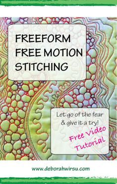 Fearless free motion stitching Tutorial - try this organic approach to let go of the fear and gain control of your free motion stitching technique. Free video tutorial.