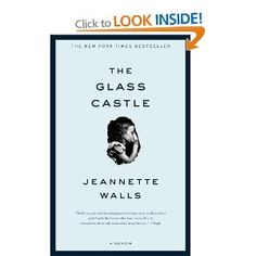 """I couldn't put this book down. Jeannette Walls is an awesome writer and keeps you engrossed in this book! Her next book """"Half Broke Horses"""" (which precedes this story) is also a great read. The Glass Castle: A Memoir by Jeannette Walls This Is A Book, I Love Books, Great Books, Books To Read, My Books, Story Books, Reading Lists, Book Lists, Happy Reading"""