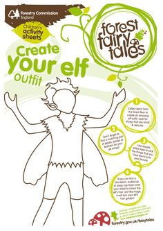 Venture out into the woods in search of twigs, leaves or ferns to make an outfit for Ely the elf. Use seeds for eyes and grass for his mouth. Download from http://www.forestry.gov.uk/fairytales.