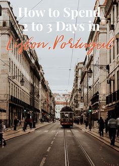 How to Spend 2 to 3 Days in Lisbon | Lisbon Itinerary | What to do in Lisbon | Where to Stay Lisbon | Portugal Itinerary