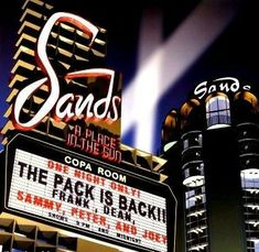 The Sands a Place in the Sun, Sands Hotel and Casino, The Pack is Back! The Famous Rat Pack.
