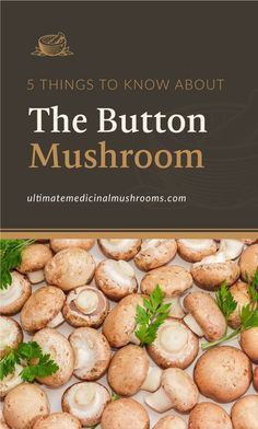 Button mushrooms are among the low-key but very tasty mushroom varieties, typically found in different sizes, and can be eaten either raw or cooked. In fact, there are so much more to discover about this variety that will make you want to try them out soon. But to get you started, check out these 5 things to know about button mushrooms and be amazed at what these fungi have in store for you! | Discover more about medicinal mushrooms at ultimatemedicinalmushrooms.com #cookingmushrooms…