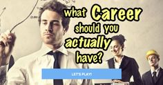 Quiz:+What+Career+Should+You+Actually+Have?