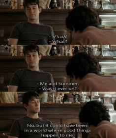 500 Days of Summer - my life.