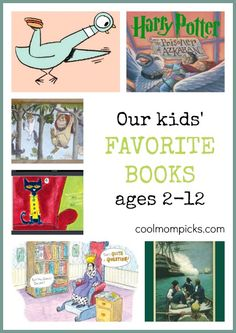 Our children's favorite books for ages 2-12: Lots of ideas for summer reading and beyond