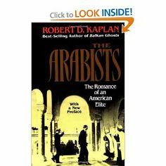Arabists: The Romance of an American Elite: Robert D. Kaplan: 9780028740232: Amazon.com: Books