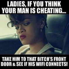 if you think your man is cheating quotes relationships quote funny quote funny quotes cheating relationship quote relationship quotes Funny Shit, The Funny, Hilarious, Funny Stuff, Funny Pics, Funny Things, Funny Pictures, Rihanna Meme, Relationship Red Flags